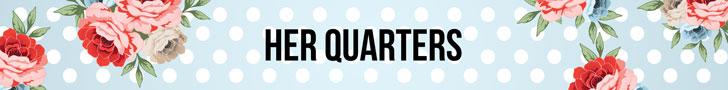 Her Quarters